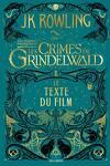 couverture Les Animaux fantastiques : Les Crimes de Grindelwald - Le texte du film
