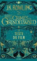 Les Animaux fantastiques : Les Crimes de Grindelwald - Le texte du film