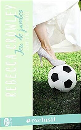 Couverture du livre : Secrets de vestiaires, Tome 3 : Jeu de jambes