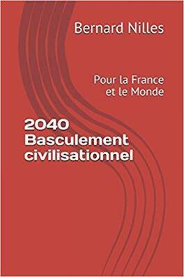Couverture du livre : 2040, Basculement civilisationnel : Pour la France et le Monde