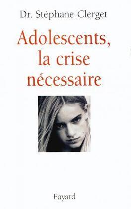 Couverture du livre : Adolescents, la crise nécessaire
