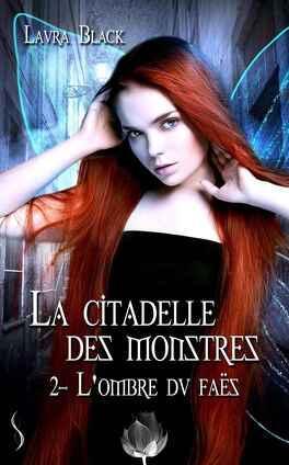 Couverture du livre : La Citadelle des monstres, Tome 2 : L'Ombre du faës