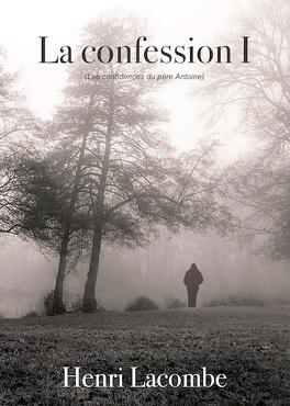 Couverture du livre : La confession 1 : les confidences du Père Antoine