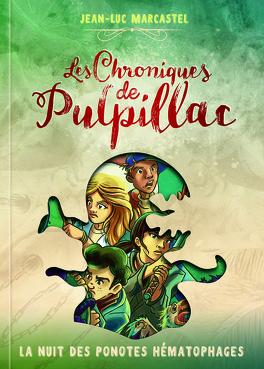 Couverture du livre : Les chroniques de Pulpillac, tome 2 : La Nuit des ponotes hématophages