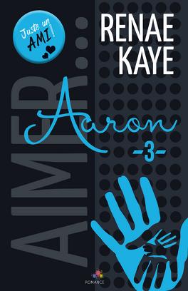 Couverture du livre : Aimer..., Tome 3 : Aaron
