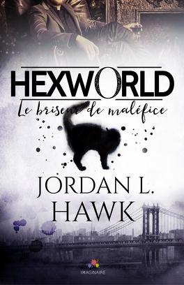 Couverture du livre : Hexworld, Tome 1 : Le Briseur de maléfices