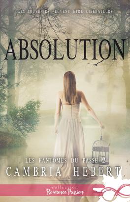 Couverture du livre : Les fantômes du passé, Tome 2 : Absolution