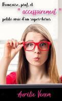 Française, prof, et accessoirement petite-amie d'un super-héros