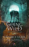 Going Wild, Tome 1 : Dans la tanière du loup