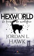 Hexworld, Tome 1 : Le Briseur de maléfice