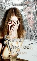 Sombre Vengeance : tome 2, Nolan