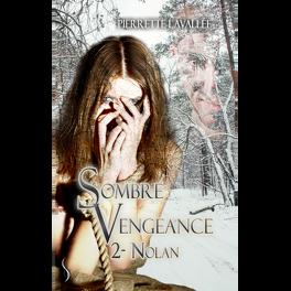 Couverture du livre : Sombre Vengeance : tome 2, Nolan