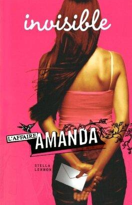 Couverture du livre : L'Affaire Amanda, Tome 1 : Invisible