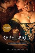 Au temps des Tudors, Tome 2 : Rebel bride
