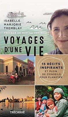 Couverture de Voyages d'une vie : 15 récits inspirants et plein de conseils pour planifier