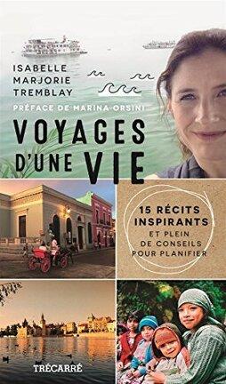 Couverture du livre : Voyages d'une vie : 15 récits inspirants et plein de conseils pour planifier