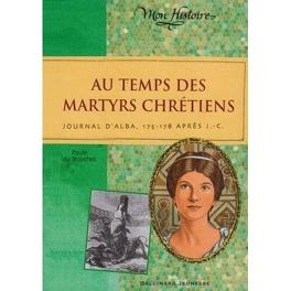 Couverture du livre : Au temps des martyrs chrétiens