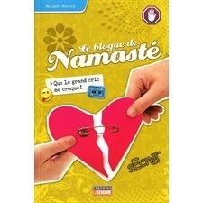 Couverture du livre : Le blogue de Namasté, tome 6 : Que le grand cric me croque!