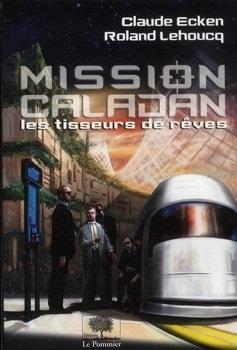 Couverture du livre : Mission Caladan - les tisseurs de rêves