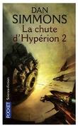 Les Cantos d'Hypérion, tome 2 : La Chute d'Hypérion 2