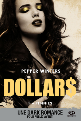 Dollars, Tome 1 : Pennies - Livre de Pepper Winters