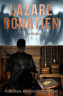 Couverture de Lazare Donatien, Tome 1 : L'Écritoire