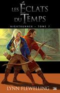Nightrunner, Tome 7 : Les Éclats du Temps