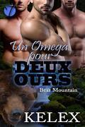 Bear Mountain, Tome 3 : Un Omega pour deux ours