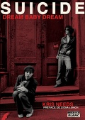 Suicide, dream baby dream