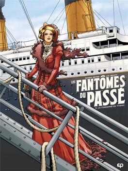 Couverture du livre : Les fantômes du passé, tome 1 : Le condamné du Titanic
