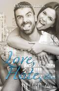 Live and hope, tome 3 : Love, Hate, etc...