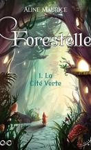 Forestelle, Tome 1 : La Cité Verte