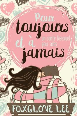 Pour Toujours Et A Jamais Un Conte Bisexuel Pour Ado