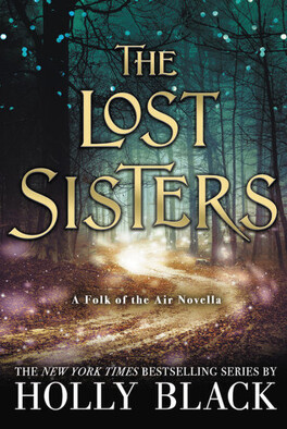 Couverture du livre : The Folk of the Air, Tome 1.5 : The Lost Sisters