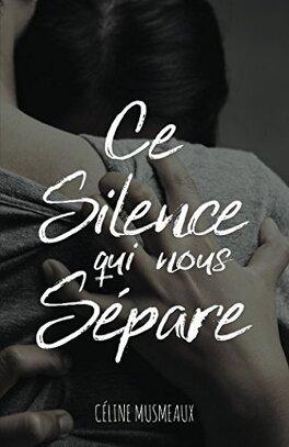 Couverture du livre : Ce silence qui nous sépare
