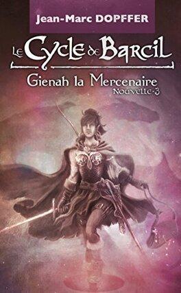 Couverture du livre : Le cycle de Barcil, nouvelle 3: Gienah la Mercenaire