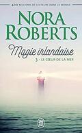 Magie irlandaise, Tome 3 : Le Cœur de la mer