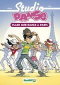 Studio Danse, Tome 3 : Flash Mob Dance à Paris