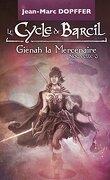 Le cycle de Barcil, nouvelle 3: Gienah la Mercenaire