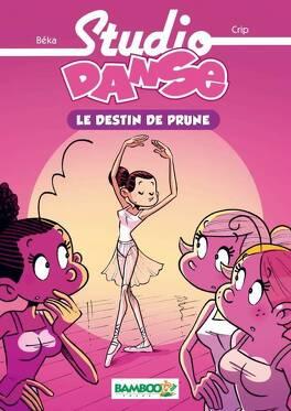 Couverture du livre : Studio Danse, Tome 1 : Le Destin de Prune