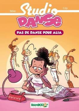 Couverture du livre : Studio Danse, Tome 2 : Pas de danse pour Alia