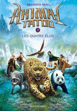 Couverture du livre : Animal Tatoo, Tome 1 : Les Quatre Élus
