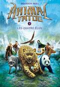 Animal Tatoo, Tome 1 : Les Quatre Élus