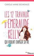 Les 12 travaux d'Émeraude Kelly qui voulait changer sa vie
