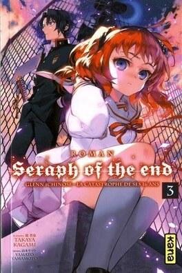 Couverture du livre : Seraph of the End : Glenn Ichinose, la catastrophe de ses 16 ans, Tome 3