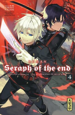 Couverture du livre : Seraph of the End : Glenn Ichinose, la catastrophe de ses 16 ans, Tome 4