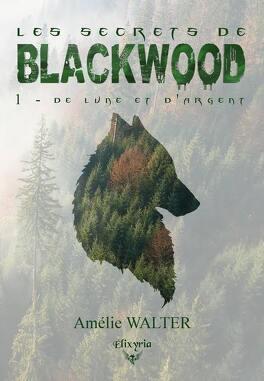Couverture du livre : Les Secrets de Blackwood, Tome 1 : De lune et d'argent