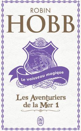 Couverture du livre : Les Aventuriers de la mer, Tome 1 : Le Vaisseau magique