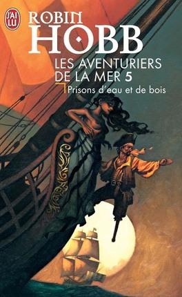 Couverture du livre : Les Aventuriers de la mer, Tome 5 : Prisons d'eau et de bois