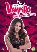 Chica Vampiro, Tome 1 : Vampire malgré elle